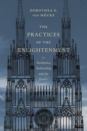 The Practices of the Enlightenment. Aesthetics, Authorship and the Public