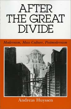 Andreas Huyssen- After the great divide
