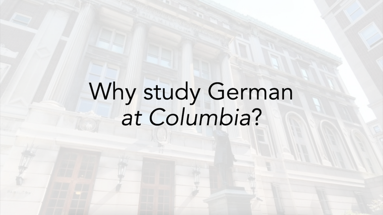 Why Study German at Columbia?